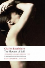 Charles Baudelaire,   James N (Professor of English, Professor of English, Illinois Wesleyan University, Illinois) McGowan The Flowers of Evil