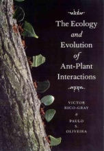 Victor Rico-Gray,   Paulo S. Olivera The Ecology and Evolution of Ant-plant Interactions