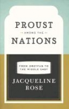 Rose, Jacqueline Proust among the Nations -  From Dreyfus to the Middle East