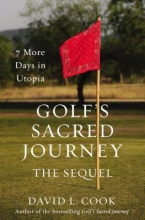Cook, David L. Golf`s Sacred Journey, the Sequel