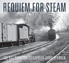 David Plowden Requiem for Steam