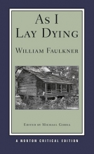 Faulkner, William As I Lay Dying (Norton Critical Edition)