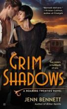 Bennett, Jenn Grim Shadows