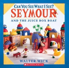Wick, Walter Can You See What I See? Seymour and the Juice Box Boat