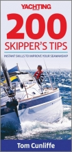 Cunliffe, Tom Yachting Monthly 200 Skipper`s Tips - Instant Skills To Improve Your Seamanship