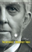 Holmes, Oliver Wendell, Jr. The Autocrat of the Breakfast-Table