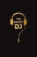 The Secret DJ