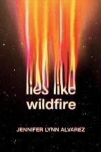 Jennifer Lynn Alvarez , Lies Like Wildfire