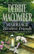 Macomber, Debbie Marriage Between Friends