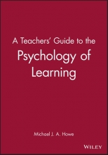 Michael J. A. Howe A Teachers` Guide to the Psychology of Learning