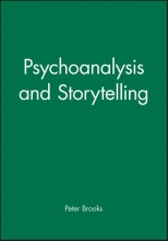 Brooks, Peter Psychoanalysis and Storytelling