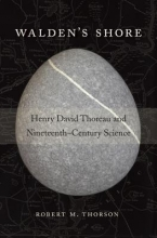 Thorson, Robert M. Walden`s Shore - Henry David Thoreau and Nineteenth-Century Science