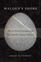 Thorson, Robert M. Walden`s Shore - Henry David Thoreau and Nineteenth-Century Science