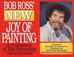 Kowalski, Annette Bob Ross` New Joy of Painting