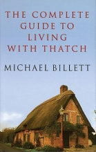 Billett, Michael The Complete Guide to Living With Thatch