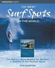 Sumpter, Rod 100 Best Surf Spots in the World