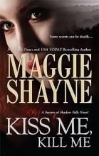 Shayne, Maggie Kiss Me, Kill Me