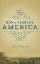 McGraw, Eliza R. L. Edna Ferber`s America