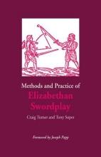 Turner, Craig Methods and Practice of Elizabethan Swordplay