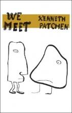 Patchen, Kenneth We Meet