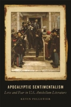 Pelletier, Kevin Apocalyptic Sentimentalism