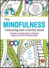 Gill Hasson,   Gilly Lovegrove The Mindfulness Colouring and Activity Book