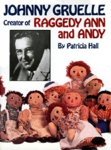 Hall, Patricia Johnny Gruelle, Creator of Raggedy Ann and Andy