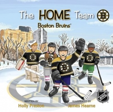 Preston, Holly The Home Team Boston Bruins