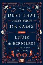 De Bernieres, Louis The Dust That Falls from Dreams
