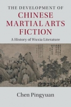 Chen, Pingyuan Development of Chinese Martial Arts Fiction