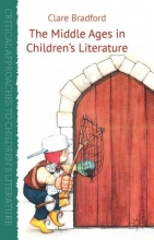 Bradford, Clare The Middle Ages in Children`s Literature