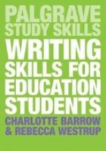 Charlotte Barrow,   Rebecca Westrup Writing Skills for Education Students