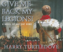 Turtledove, Harry Give Me Back My Legions!