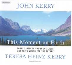 Kerry, John This Moment on Earth