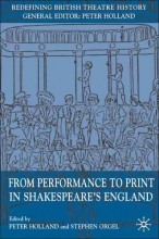 From Performance to Print in Shakespeare`s England