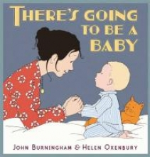 Burningham, John There`s Going to Be a Baby
