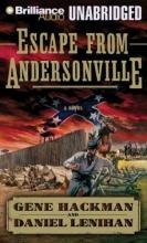 Hackman, Gene,   Lenihan, Daniel Escape from Andersonville
