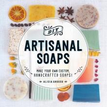 Grosso, Alicia DIY Artisanal Soaps