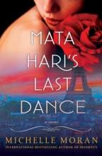 Moran, Michelle Mata Hari`s Last Dance