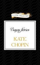 Chopin, Kate Bayou Stories