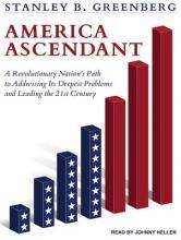 Greenberg, Stanley B. America Ascendant