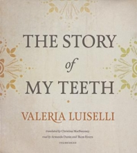Luiselli, Valeria The Story of My Teeth