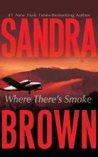 Brown, Sandra Where There`s Smoke