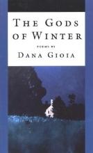 Gioia, Dana The Gods of Winter