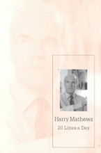 Mathews, Harry 20 Lines a Day