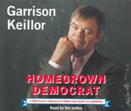 Keillor, Garrison Homegrown Democrat