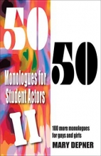 Depner, Mary 50/50 Monologues for Student Actors II