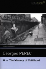 Perec, Georges W, or the Memory of Childhood