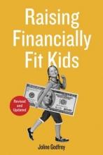 Joline Godfrey Raising Financially Fit Kids, Revised