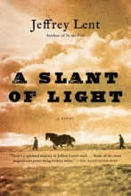 Lent, Jeffrey A Slant of Light